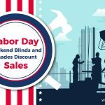 Labor Day Weekend Blinds and Shades Discount Sales