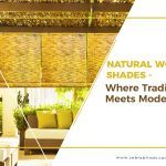 Natural Woven Shades – Where Tradition Meets Modernity