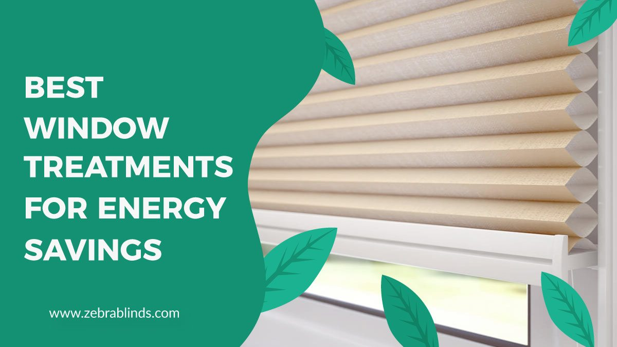 Best Window Treatments for Energy Saving