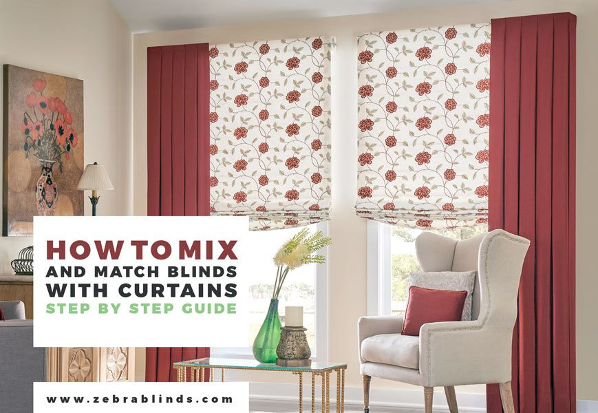 Curtains With Blinds Ways To Mix And Match Zebrablinds