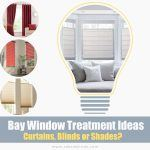 Bay Window Treatment Ideas — Curtains, Blinds or Shades?