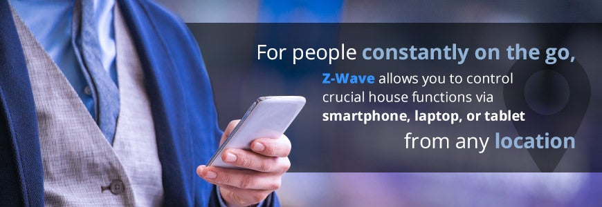 For people constantly on the go, zwave allows you to control crucial house functions from any location
