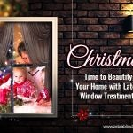 Christmas- Time to Beautify Your Home with Latest Window Treatments