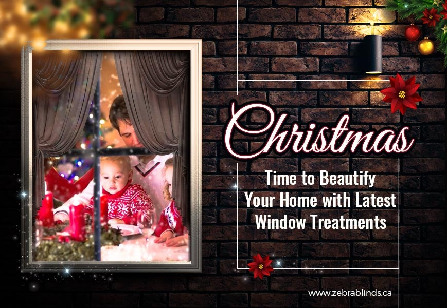 Christmas-Time-To-Beautify-Your-Home-With-Latest-Window-Treatments - Zebrablinds.com