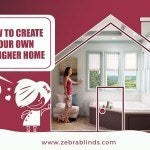 How to CreateYour Own Designer Home