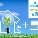 Cut Your Energy Costs with Energy Efficient Window Treatments