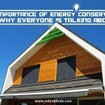 The Importance of Energy Conservation and Why Everyone is Talking About it!