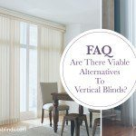 FAQ: Are There Viable Alternatives to Vertical Blinds?