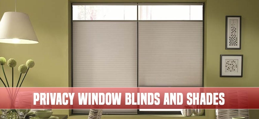 Privacy Window Blinds and Shades