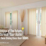 A Glimpse of The Future: Modernize Your Home With These Sliding Glass Door Ideas