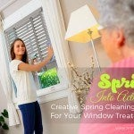 Spring into Action! Creative Spring Cleaning Ideas for Your Window Treatments
