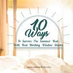 10 Ways to Survive The Summer Heat With Heat Blocking Window Shades