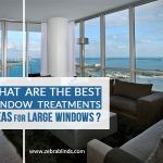 What Are The Best Window Treatments Ideas For Large Windows?