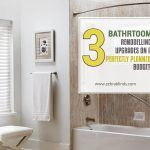 3 Bathroom Remodelling Upgrades On A Perfectly Planned Budget