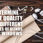 Determine the Quality of Different Types of Blinds for Windows