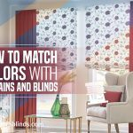 How to Match Colors with Curtains and Blinds
