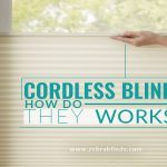 Cordless Blinds – How Do They Work?