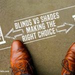 Blinds vs. Shades: Making The Right Choice
