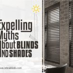 Expelling Myths About Blinds and Shades