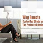 Why Remote Controlled Blinds are the Preferred Choice