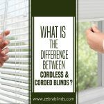 What is the Difference Between Cordless and Corded Blinds