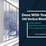 Done with Your Old Vertical Blinds? Try These Modern Vertical Blind Alternatives For Your Sliding Glass Doors