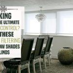Looking ForTheUltimate Light Control? Try TheseLight Filtering Window ShadesAnd Blinds