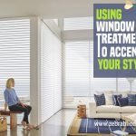 Using Window Treatments to Accentuate Your Style
