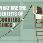 What Are The Benefits of Cordless Blinds?