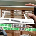 Augmenting Your Décorwith Wood Blinds and Cornices