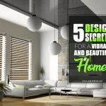 5 Design Secrets For a Vibrant And Beautiful Home