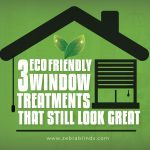 3 Eco-Friendly Window Treatments That Still Look Great