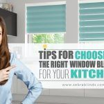 Tips For Choosing The Right Window Blinds For Your Kitchen