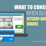 What To Consider When Buying Kitchen Window Shades