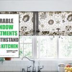 Durable Window Treatments To Withstand Your Kitchen