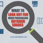 What To Look Out For When Purchasing Outdoor Shades?