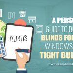 A Personal Guide To Buying Blinds For Big Windows On A Tight Budget