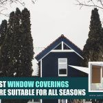 The Best Window Coverings That Are Suitable For All Seasons