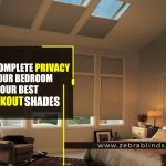 Get Complete Privacy For Your Bedroom With Our Best Blackout Shades