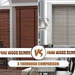 Pure Wood Blinds vs. Faux Wood Blinds: A Thorough Comparison