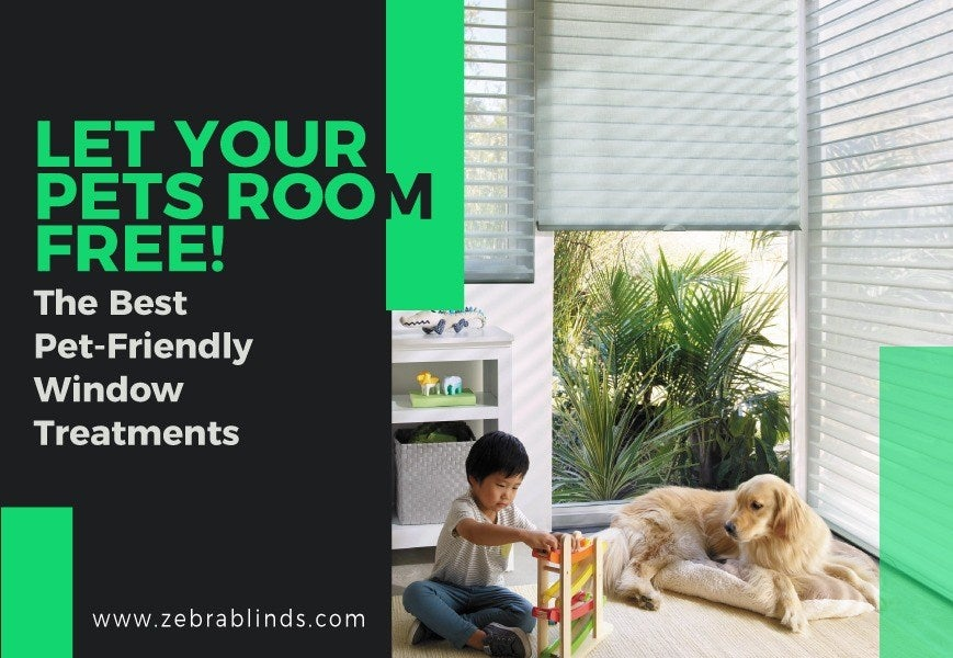 Let Your Pets Roam Free Know Cordless Shades And How Do