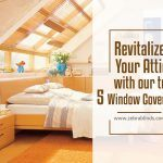 Revitalize Your Attic with Our Top 5 Window Coverings