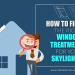 How To Find The Right Window Treatment For Your Skylights