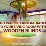Add Warmth And Radiance To Your Living Room With Wooden Blinds