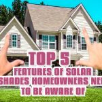 Top 5 Features of Outdoor Motorized Solar Shades Homeowners Need To Be Aware of