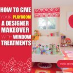 How To Give Your Playroom A Designer Makeover with Window Treatments