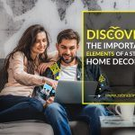 Discover The Important Elements of A Stylish Home Decor