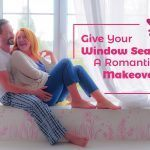 Give Your Window Seat A Romantic Makeover