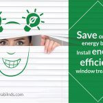 Save On Your Energy Bills – Install Energy Efficient Window Treatments