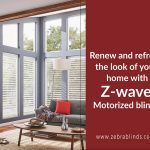 Renew And Refresh The Look of Your Home With Z wave Motorized Blinds